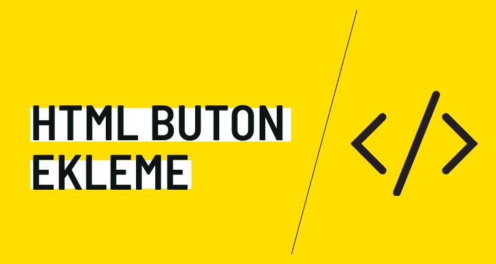 HTML buton ekleme
